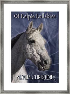 Of Kelpie Lullabies Framed Print by Alycia Christine