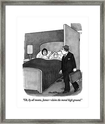 Oh, By All Means, James - Claim The Moral High Framed Print by J.B. Handelsma