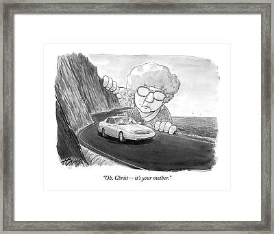 Oh, Christ - It's Your Mother Framed Print by Harry Bliss