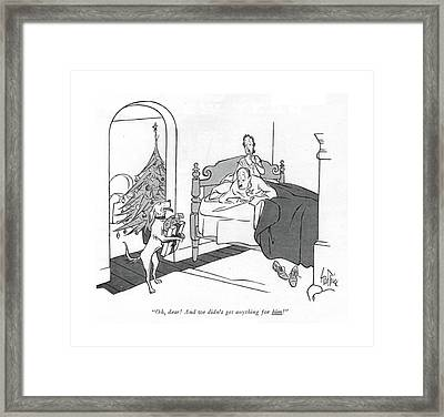 Oh, Dear! And We Didn't Get Anything For Him! Framed Print