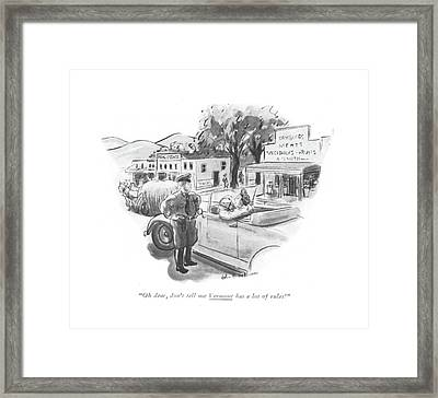 Oh, Dear, Don't Tell Me Vermont Has A Lot Framed Print by Helen E. Hokinson