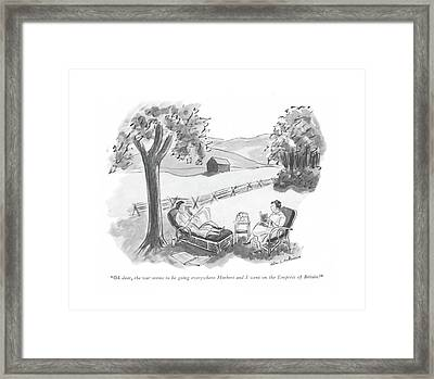 Oh Dear, The War Seems To Be Going Everywhere Framed Print