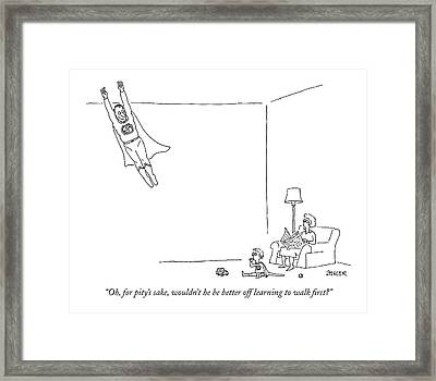 Oh, For Pity's Sake, Wouldn't He Be Better Framed Print by Jack Ziegler