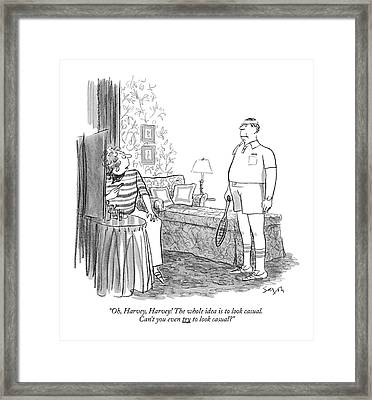 Oh, Harvey, Harvey! The Whole Idea Is To Look Framed Print by Charles Saxon