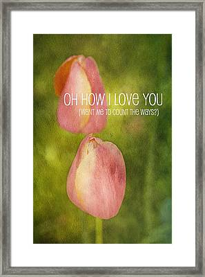 Oh How I Love You Framed Print by Bonnie Bruno