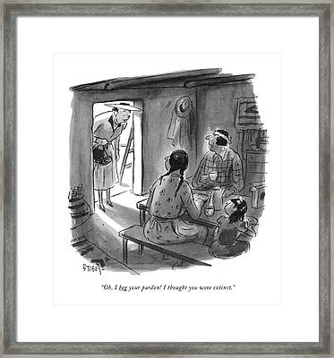 Oh, I Beg Your Pardon! I Thought You Were Extinct Framed Print by Barney Tobey