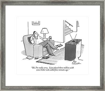 Oh, I'm Really Sorry.  I Just Placed Three Framed Print by Leo Cullum