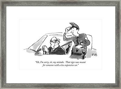 Oh, I'm Sorry, Sir, My Mistake.  That Sign Framed Print by Pat Byrnes