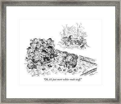 Oh, It's Just More White-male Stuff Framed Print by Edward Koren