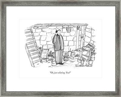 Oh, Just Cellaring. You? Framed Print by Victoria Roberts