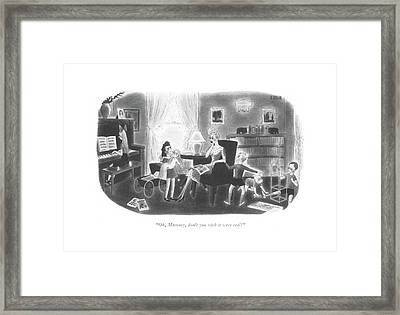 Oh, Mummy, Don't You Wish It Were Real? Framed Print