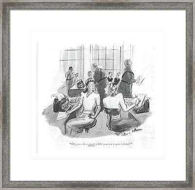 Oh, Once In A Great While You See A Cute Colonel Framed Print