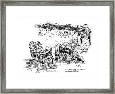 Oh, She's Very Attractive. I Don't Like Framed Print by Alice Harvey