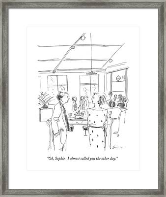 Oh, Sophie.  I Almost Called You The Other Day Framed Print