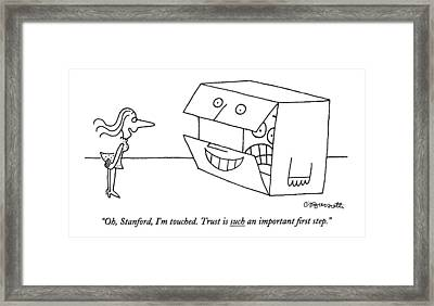 Oh, Stanford, I'm Touched. Trust Is Such An Framed Print by Charles Barsotti