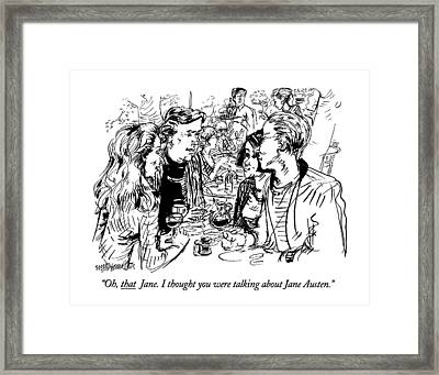 Oh, That Jane. I Thought You Were Talking Framed Print by William Hamilton