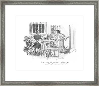 Oh, Victoria, I'm So Pleased! Everybody Says Framed Print