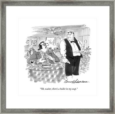 Oh, Waiter, There's A Bullet In My Soup Framed Print by Bernard Schoenbaum