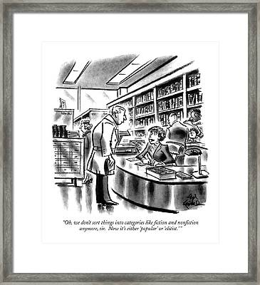 Oh, We Don't Sort Things Into Categories Like Framed Print by Ed Fisher