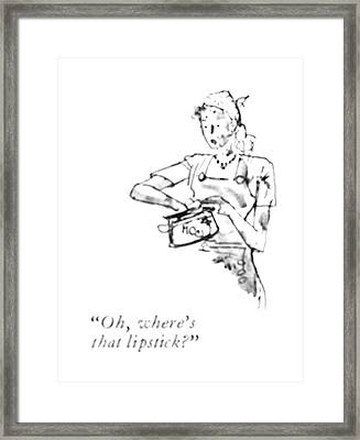 Oh, Where's That Lipstick? Framed Print