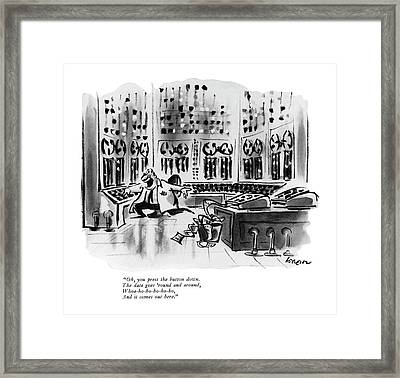 Oh, You Press The Button Down. The Data Framed Print by Lee Lorenz