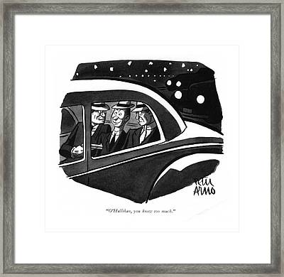 O'hallihan, You Know Too Much Framed Print by Peter Arno