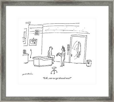 O.k., Can We Get Dressed Now? Framed Print by Michael Maslin