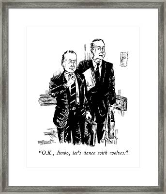 O.k., Jimbo, Let's Dance With Wolves Framed Print by William Hamilton