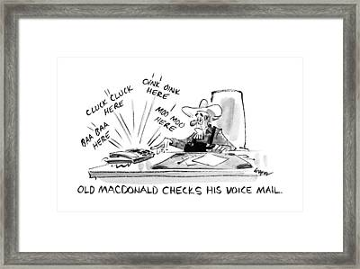Old Macdonald Checks His Voice Mail: Framed Print by Lee Lorenz