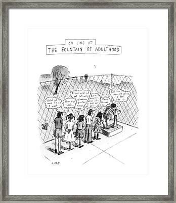 On Line At The Fountain Of Adulthood: Watch Framed Print by Roz Chast