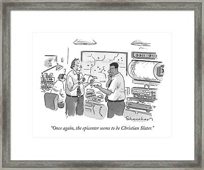 Once Again, The Epicenter Seems To Be Christian Framed Print