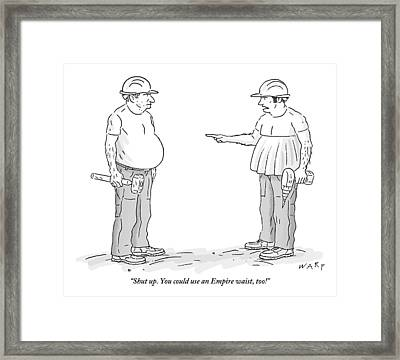 One Fat Construction Worker Framed Print by Kim Warp