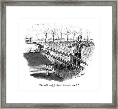 One Mile Straight Ahead.  You Can't  Miss It Framed Print by Stan Hunt