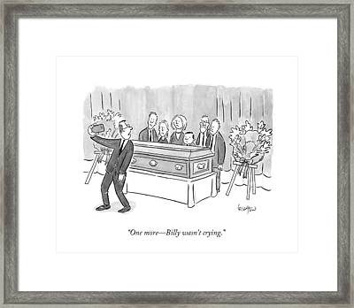 One More - Billy Wasn't Crying Framed Print