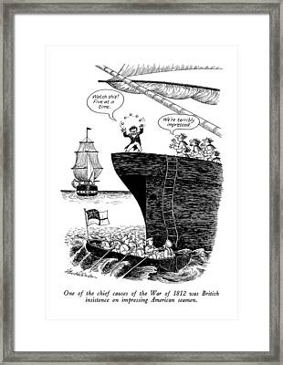 One Of The Chief Causes Of The War Of 1812 Framed Print by J.B. Handelsman