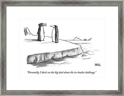 One Penguin Speaks To Another Penguin Framed Print by Shannon Wheeler