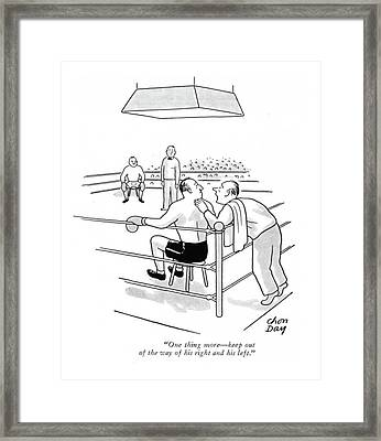 One Thing More - Keep Out Of The Way Of His Right Framed Print