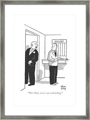 One Thing More - No Embezzling Framed Print
