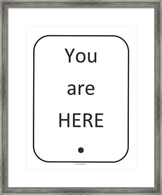 One To Ponder - You Are Here Framed Print
