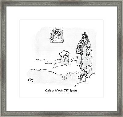 Only A Month Till Spring Framed Print by William Steig