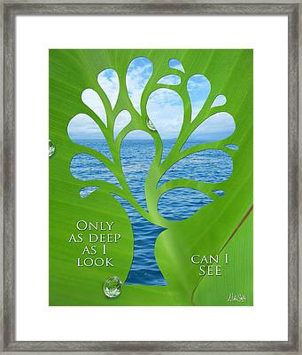 Only As Deep As I Look Can I See Framed Print