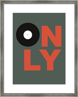 Only Vinyl Poster 2 Framed Print