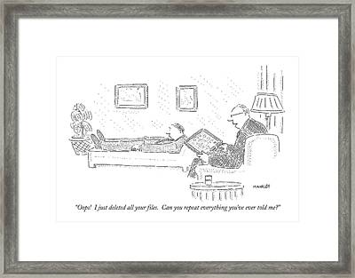 Oops!  I Just Deleted All Your Files Framed Print by Robert Mankoff