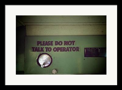 Do Not Talk Framed Prints