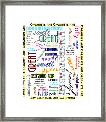 Organists Are Everything Framed Print