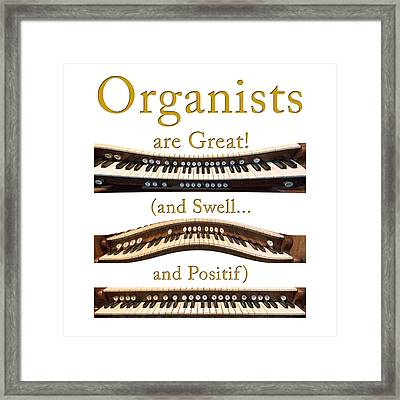 Organists Are Great 2 Framed Print