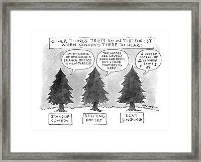 Other Things Trees Do In The Forest When Nobody's Framed Print by Mick Stevens