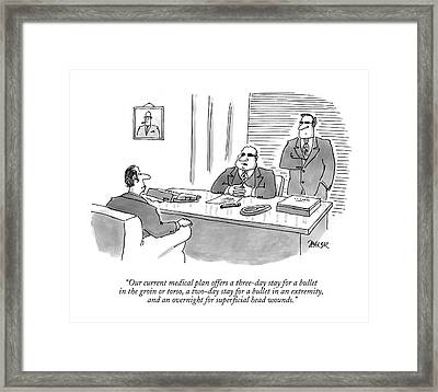 Our Current Medical Plan Offers A Three-day Stay Framed Print by Jack Ziegler