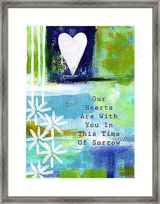 Our Hearts Are With You- Sympathy Card Framed Print by Linda Woods