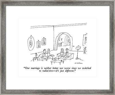 Our Marriage Is Neither Better Nor Worse Since Framed Print by Michael Maslin